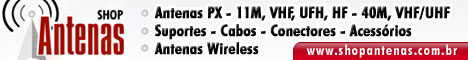 SHOP ANTENAS - Antenas e Rdios PX, VHF, UHF e HF-40M. Cabos, Conectores, Suportes e acessrios para Radioamador